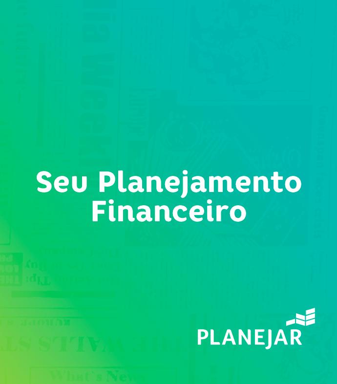 Seu Planejamento Financeiro