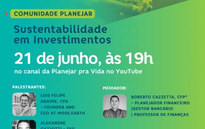Comunidade Planejar: Sustentabilidade em investimentos