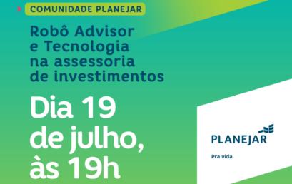 Comunidade Planejar: Robô Advisor e Tecnologia na assessoria de investimentos