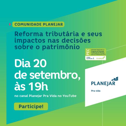 Comunidade Planejar: Reforma tributária e seus impactos nas decisões sobre o patrimônio